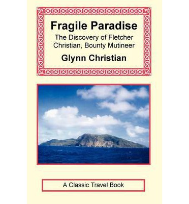 Fragile Paradise : The Discovery of Fletcher Christian, Bounty Mutineer