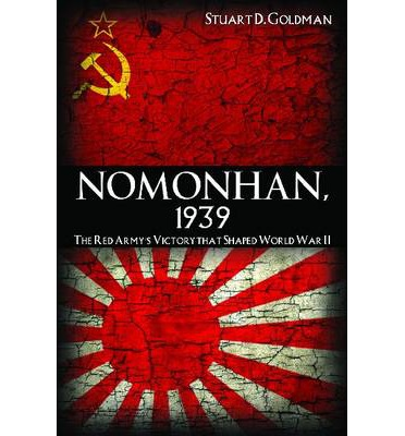 Nomonhan, 1939 : The Red Army's Victory That Shaped World War II