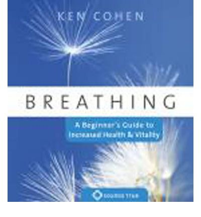 Breathing : A Beginner's Guide to Increased Health and Vitality