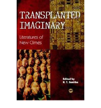 Transplanted Imaginary : Literature of New Climes