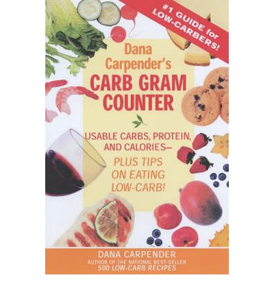 Dana Carpender's Carbohydrate Gram Counter