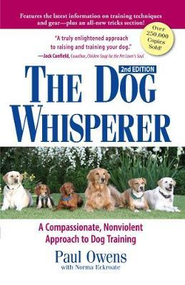The Dog Whisperer : The Compassionate, Nonviolent Approach to Dog Training