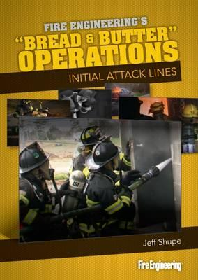 Bread & Butter Operations - Initial Attack Lines