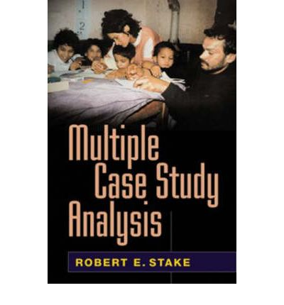 robert stake multiple case study analysis Art of case study research by stake, robert e textbook pdf download multiple case study analysis by robert e case study research by stake.