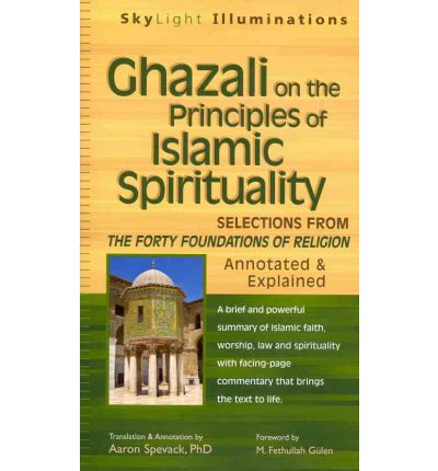 Ghazali on the Principles of Islamic Spirituality