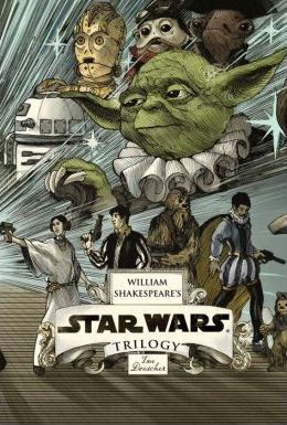 William Shakespeare's Star Wars Trilogy: the Royal Box Set : Includes William Shakespeare's Star Wars, the Empire Striketh Back, the Jedi Doth Return, and Poster