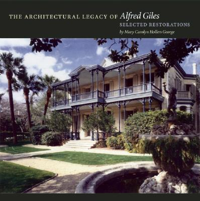 The Architectural Legacy of Alfred Giles : Selected Restorations