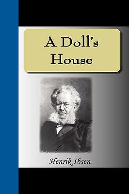 a secession from society in a dolls house by henrik ibsen An essay or paper on the central theme in a doll's house one of a dolls houses central theme is secession from society it is demonstrated by several of its characters breaking away from the social standards of their time and acting on their own terms.