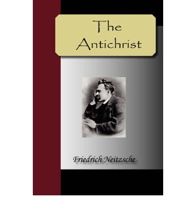 nietzsche the antichrist This classic is the benchmark against which all modern books about nietzsche are measured when walter kaufmann wrote it in the immediate aftermath of world war ii, most scholars outside germany viewed nietzsche as part madman, part proto-nazi, and almost wholly unphilosophical.