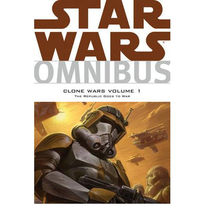 Star Wars Omnibus: Clone Wars: Republic Goes to War Volume 1