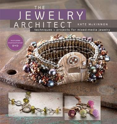 The Jewelry Architect : Techniques and Projects for Mixed-media Jewelry