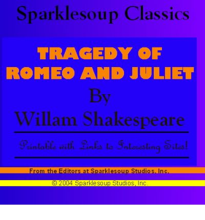 tragedy in romeo and juliet by william shakespeare The tragedy of romeo and juliet by william shakespeare dramatis personae chorus prince escalus, prince of verona paris, a young count, kinsman to the prince montague, heads of two houses at variance with each other capulet, heads of two houses at variance with each other.