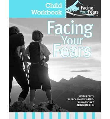 Facing Your Fears: Child Workbook Pack