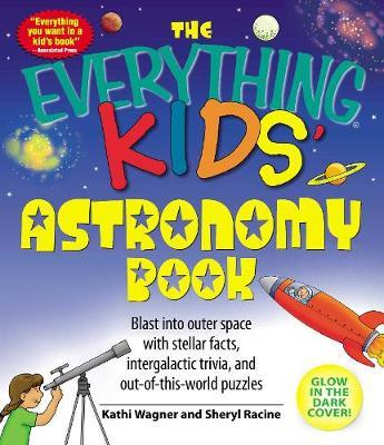 "The ""Everything"" Kids' Astronomy Book"