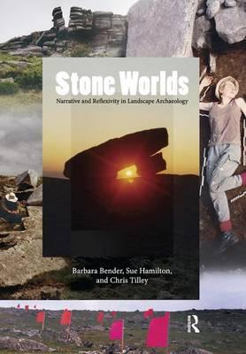 Stone Worlds : Narrative and Reflexivity in Landscape Archaeology