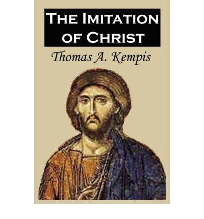 the imitation of christ by thomas a kempis essay 184 quotes from the imitation of christ: 'be not angry that you cannot make others as you wish them to be, since you cannot make yourself as you wish to.