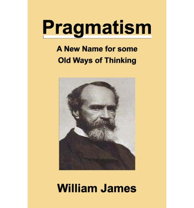 essays on william james pragmatism William james was a philosopher and psychologist but was most well known in the field of psychology for developing the philosophy of pragmatism, or the functionalist theory: theory of mental life and behavior that is concerned with how an organism uses its perceptual abilities to function in its environment.