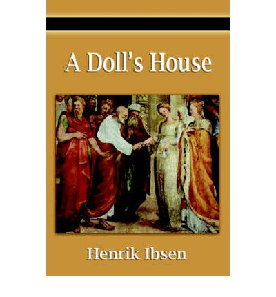 literary analysis of the book a doll house by henrik isben Everything you need to know about the writing style of henrik ibsen's a doll's house  literature / a doll's house / analysis / writing style  analysis /.