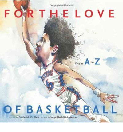 For the Love of Basketball : From A to Z