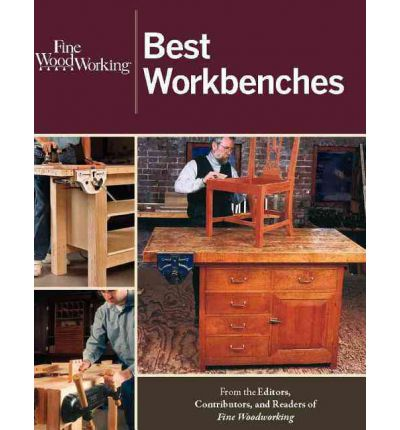 Fine Woodworking Best Workbenches : Fine Woodworking : 9781600853890