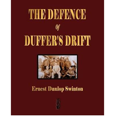 the defense of duffers drift book report Defence of duffers drift book report home / essays / defence of duffers drift book report department of the army b company, 442nd signal battalion fort gordon, georgia 30905 atzh-lcb-b 17 feb 12 memorandum for technical director, wobc subject: book review on the defence of duffers drift by ernest swinton 1.
