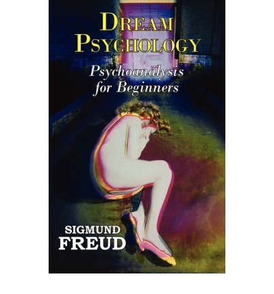 Dr. Freud's Dream Psychology - Psychoanalysis for ...