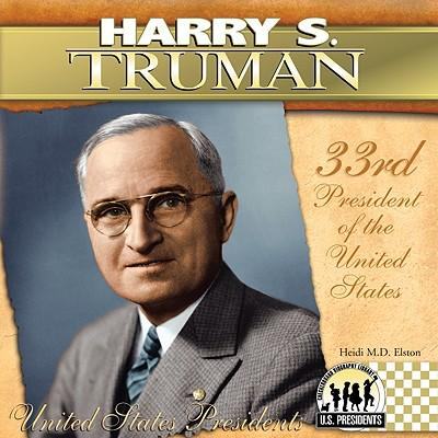 Télécharger un livre sur mon iphone Harry S. Truman : 33rd President of the United States (Littérature Française) PDF DJVU by Heidi M D Elston