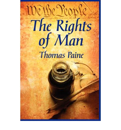 thomas paine rights of man essay Free thomas paine papers strong essays: thomas paine and thomas he refuted the idea of the perpetuation of monarchies in the rights of man.