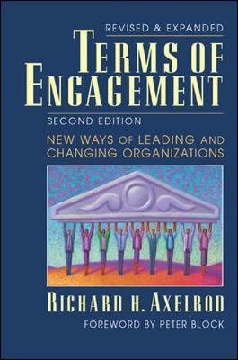 Terms of Engagement : New Ways of Leading and Changing Organizations