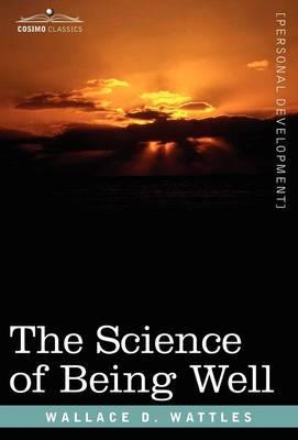"""the science of being well The science of being great"""" by wallace d wattles page: 1 of 3 summary of """"the  science of being great"""" by wallace d wattles you can have."""