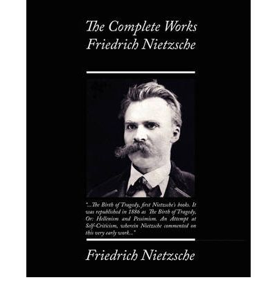 the concepts of friedrich nietzsches work Nietzsche only makes the remarks that seem to suggest that power is an objective criterion in passages from the nachlass, work that nietzsche never published during his lifetime.