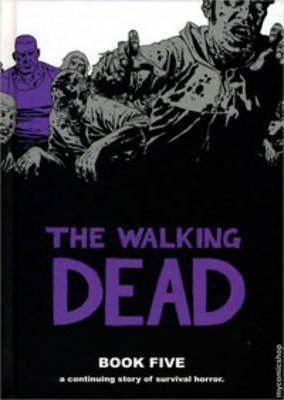 The Walking Dead: Bk. 5