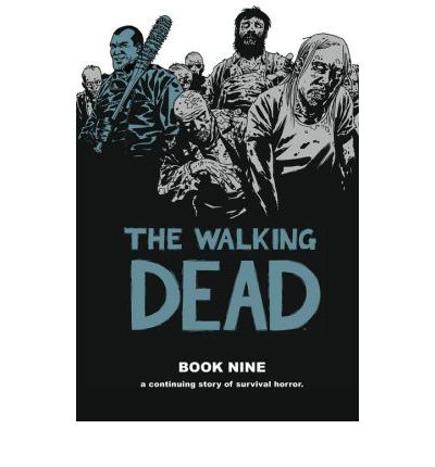 The Walking Dead: Volume 9