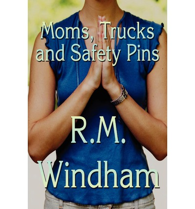 Moms, Trucks and Safety Pins