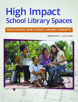 High Impact School Library Spaces: Envisioning New School Library Concepts