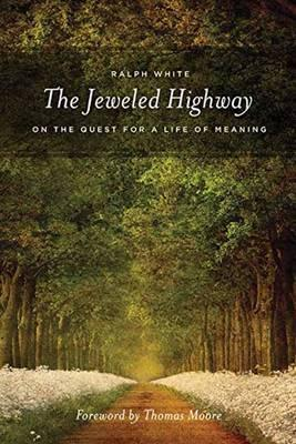 Jeweled Highway : On the Quest for a Life of Meaning