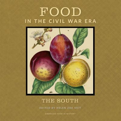 Food in the civil war era helen zoe veit 9781611861648 for American regional cuisine history