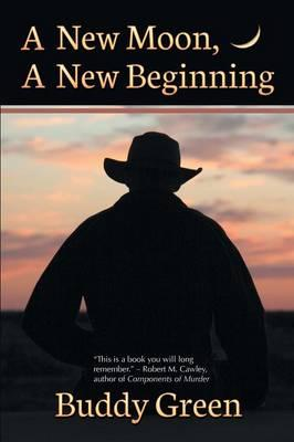 Online kostenlos herunterladen ebooks pdf A New Moon, a New Beginning by Buddy Green 9781612965406 in German PDF iBook
