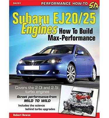 Subaru Ej20/25 Engines : How to Build for Max Performance