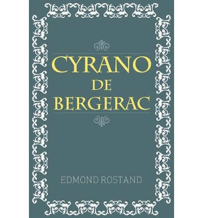 an analysis of cyrano de bergerac by edmund rostand This study guide and infographic for edmond rostand's cyrano de bergerac offer summary and analysis on themes, symbols, and other literary devices found in the text.