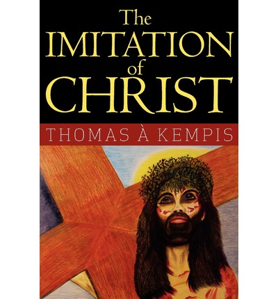The imitation of christ by thomas a kempis essay