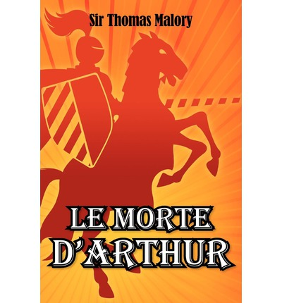 chivalry in sir thomas malorys le morte darthur Thomas malory's fifteenth-century le morte darthur to study  in the lancelot- grail cycle, and by modeling a new breed of chivalric lady who holds herself to.