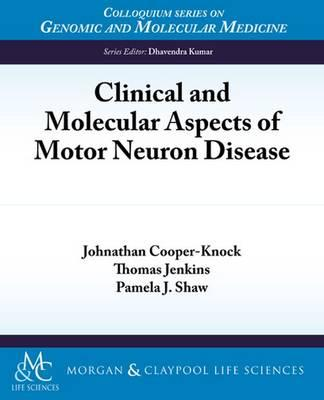 Clinical And Molecular Aspects Of Motor Neuron Disease