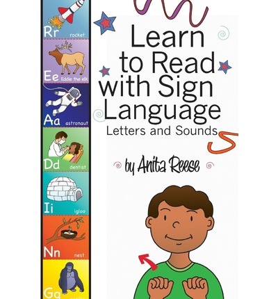 Learn To Read With Sign Language Anita Reese 9781615666058