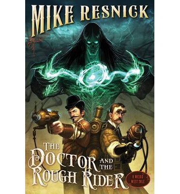 The Doctor and the Rough Rider : A Weird West Tale