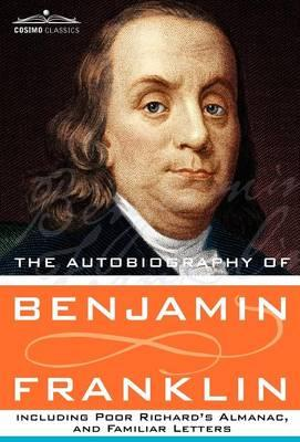 Scarica il pdf in formato gratuito The Autobiography of Benjamin Franklin Including Poor Richards Almanac, and Familiar Letters 9781616405519 in italiano PDF CHM by Benjamin Franklin
