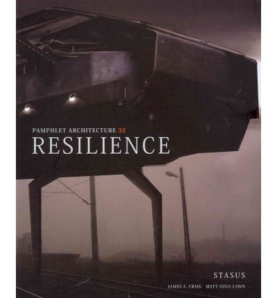 Pamphlet Architecture 32 : Resilience