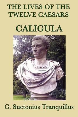 The Lives of the Twelve Caesars -Caligula-