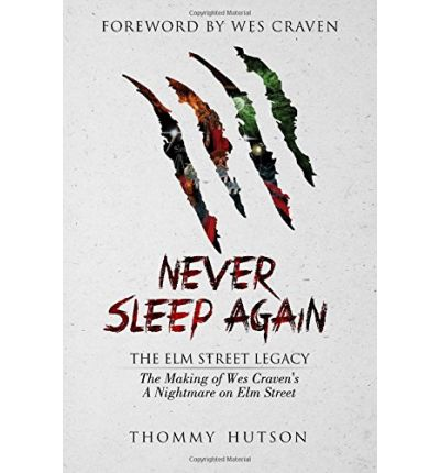 Never Sleep Again: The Elm Street Legacy : The Making of Wes Craven's A Nightmare on Elm Street