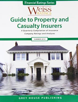 Weiss Ratings Guide to Property & Casualty Insurers, Summer 2014